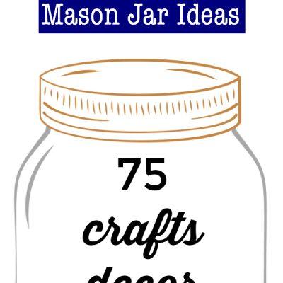 75 Summer Mason Jar Ideas
