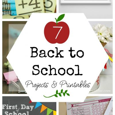 7 Back to School Projects & Printables