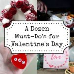 A Dozen Must Dos for Valentine's Day