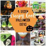 A Dozen Creepy Cool Halloween Ideas