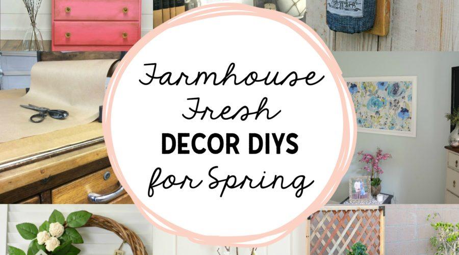 Farmhouse Fresh Decor DIYS for Spring