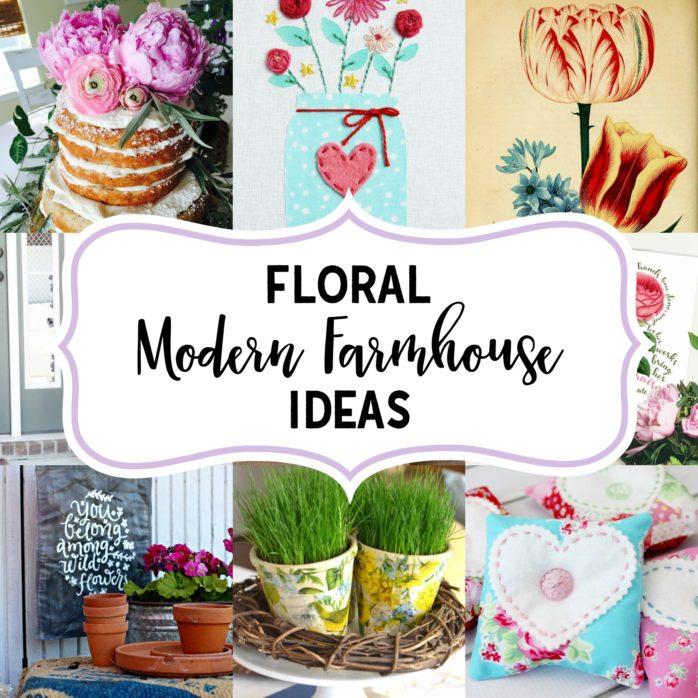 Floral Modern Farmhouse Ideas
