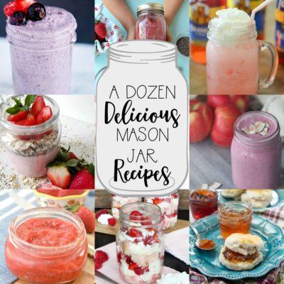A Dozen Delicious Mason Jar Recipes