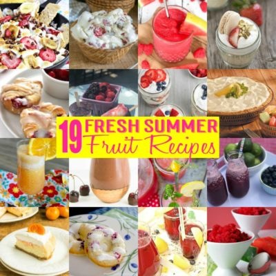 19 Fresh Summer Fruit Recipes
